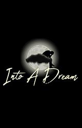 Into A Dream